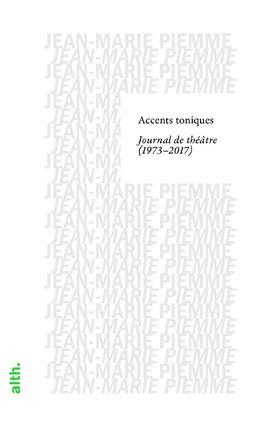 Accents toniques. Journal de théâtre (1973 – 2017)