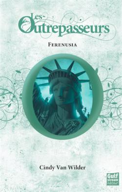 Les Outrepasseurs : Ferenusia (tome 4)