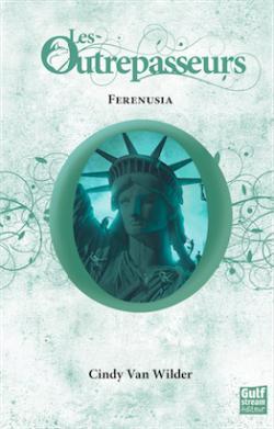 Ferenusia – Les Outrepasseurs : T4