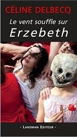 Le vent souffle sur Erzebeth