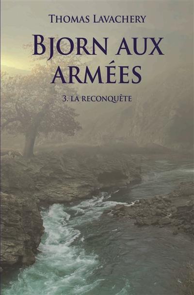 Bjorn aux armées (volume 3) : La reconquête