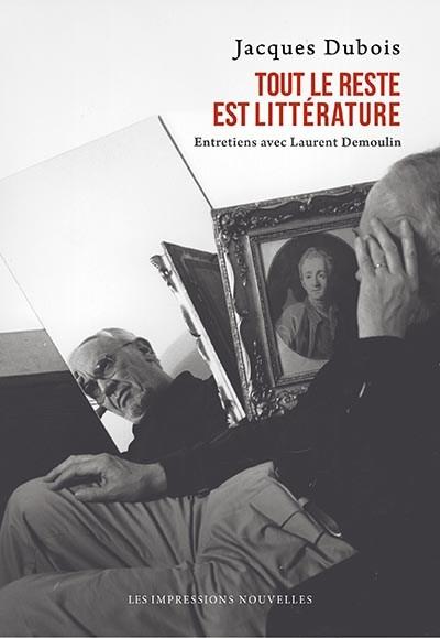Tout le reste est littérature, entretiens avec Laurent Demoulin