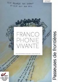 Francophonie vivante - 1  - 2018  - Passeuses de frontières