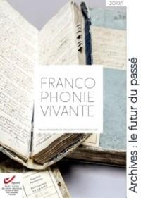 Francophonie vivante - 2019 - 1  - Archives: le futur du passé