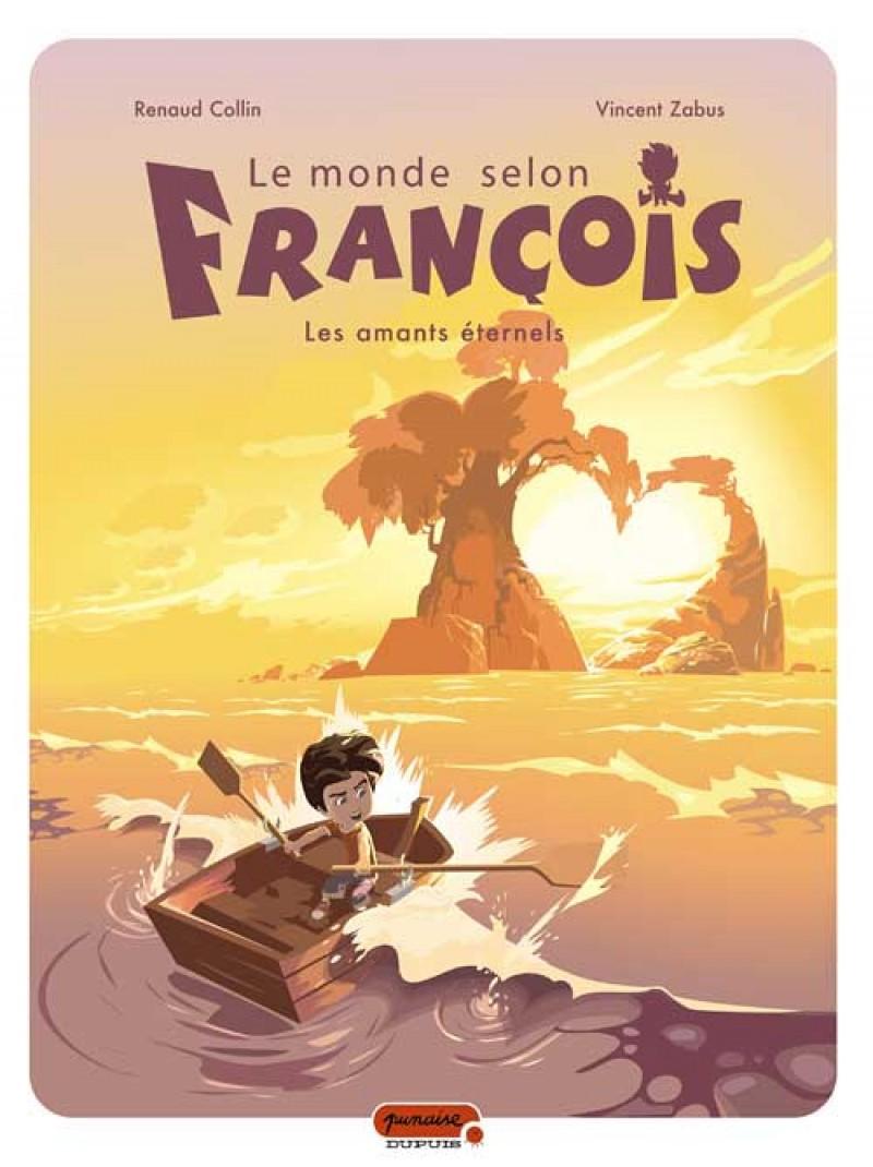 Le monde selon François Vol 2. Les amants éternels