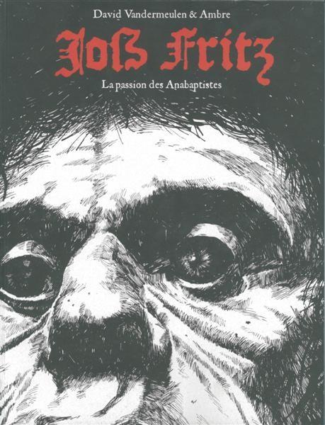 La passion des Anabaptistes : Joss Fritz (tome 1)