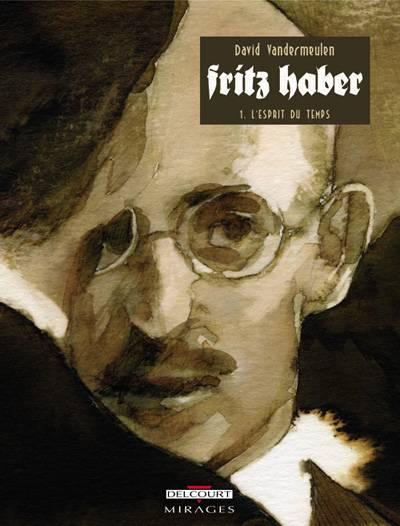 Fritz Haber : L'esprit du temps (tome 1)
