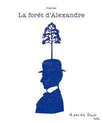 La forêt d'Alexandre