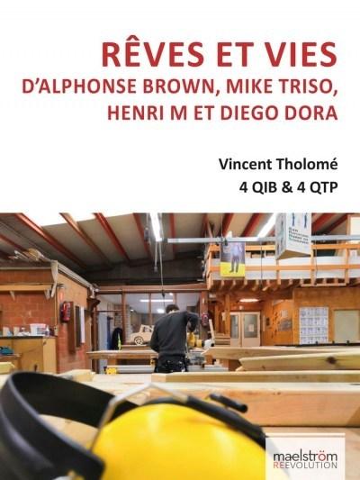 Rêves et vies d'Alphonse Brown, Mike Triso, Henri M et Diego Dora