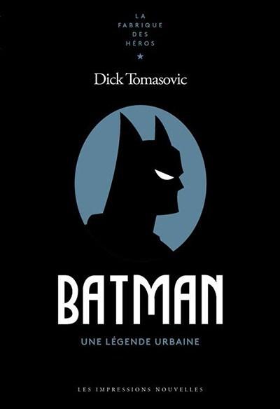 Batman. Une légende urbaine