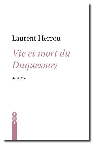 Vie et mort du Duquesnoy, Autofiction