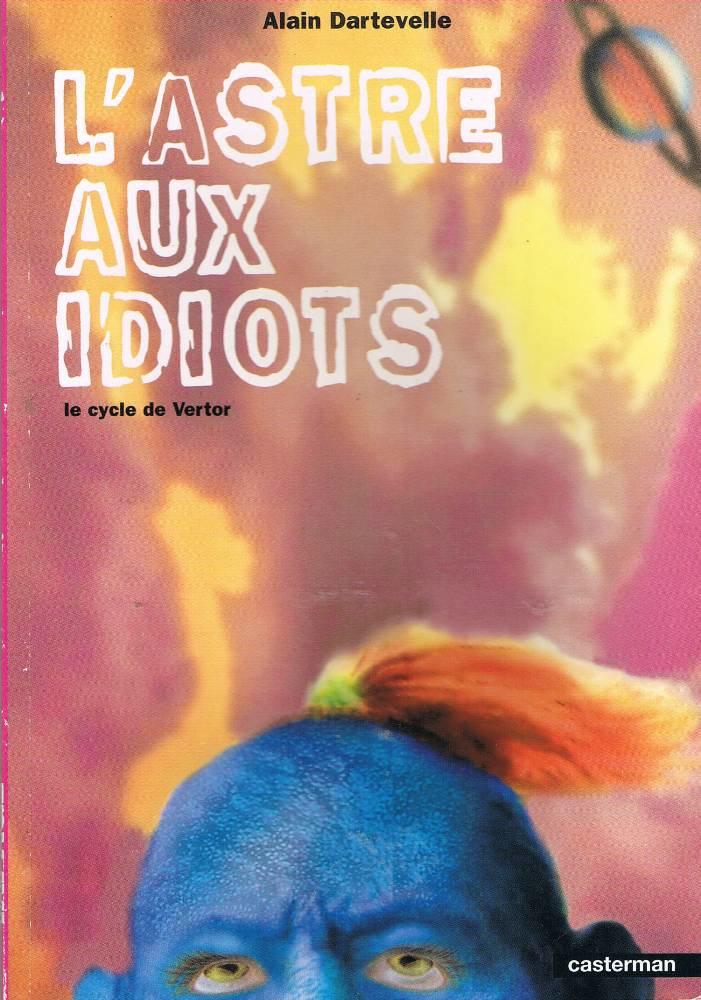 L'astre aux idiots