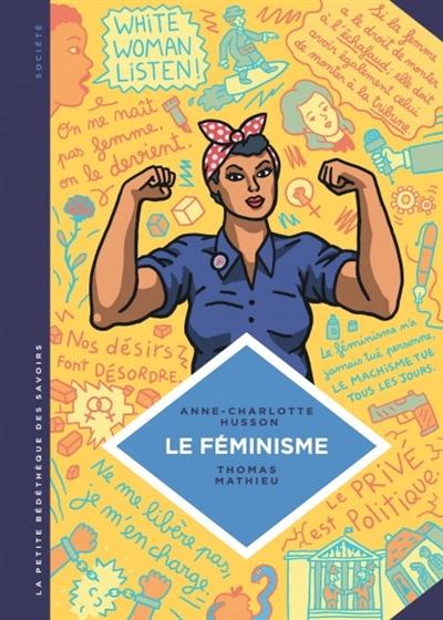 Le féminisme : en 7 slogans et citations