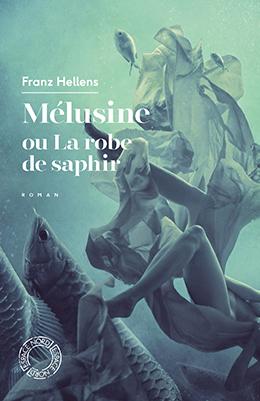 Mélusine ou la robe de saphir de Franz Hellens