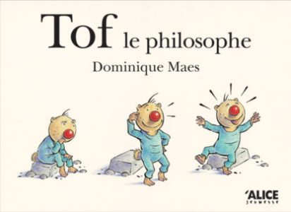 « Tof le Philosophe » de Dominique Maes