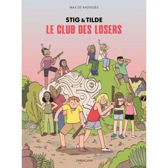 Stig & Tilde : Le club des losers (tome 3)