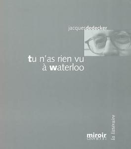 Tu n'as rien vu à Waterloo