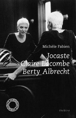 Jocaste / Claire Lacombe / Berty Albrecht