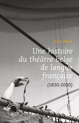 Une histoire du théâtre belge de langue française