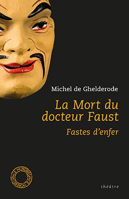 La Mort du docteur Faust / Fastes d'enfer
