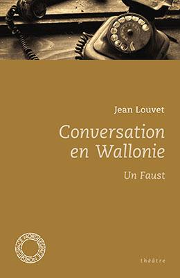 Conversation en Wallonie / Un Faust