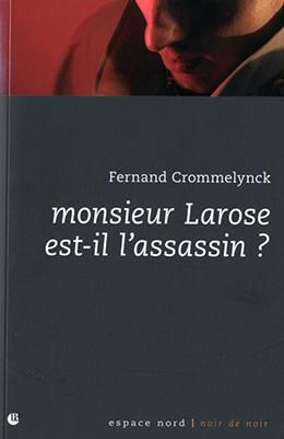 Monsieur Larose est-il l'assassin ?