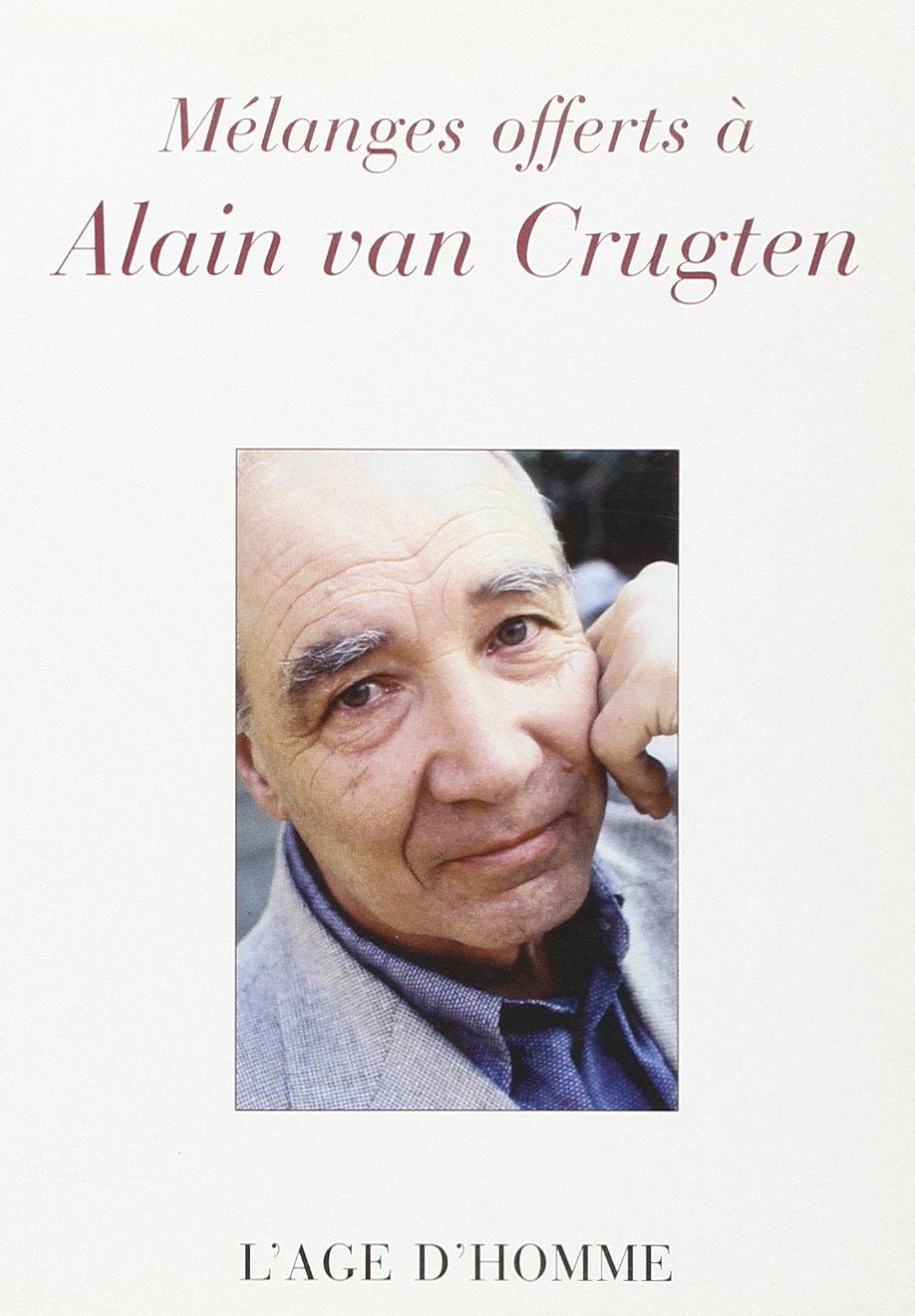 Mélanges offerts à Alain van Crugten