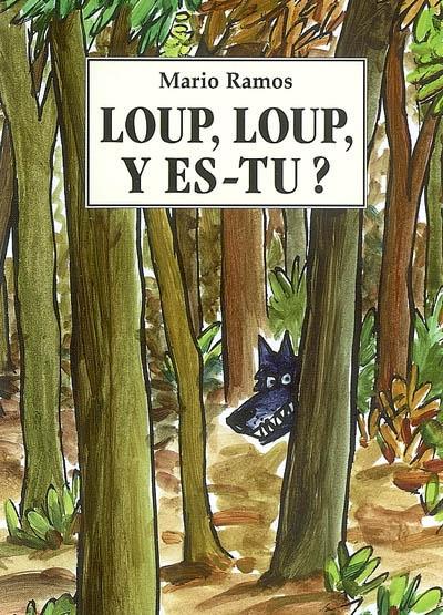 Loup, loup y es-tu ?