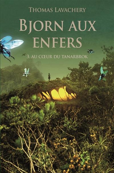Bjorn aux enfers (volume 3) : Au cœur du Tanarbrok