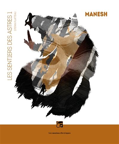 Les sentiers des astres (volume 1) : Manesh