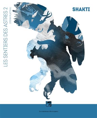 Les sentiers des astres (volume 2) : Shakti