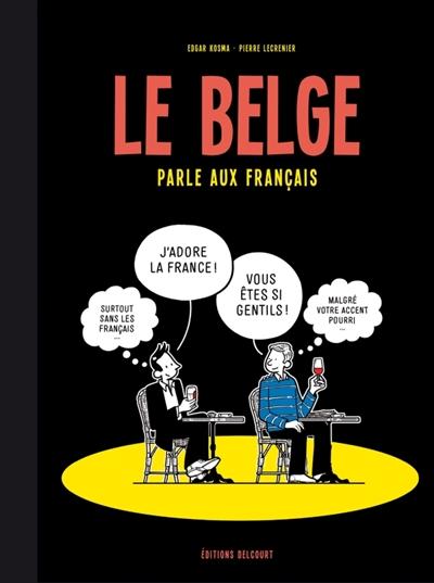 Le Belge (tome 3) : Le belge parle aux Français