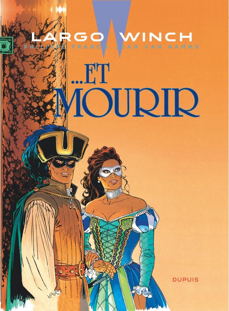 Largo Winch (tome 10) : …Et Mourir