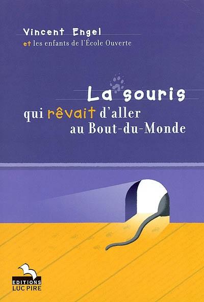 La souris qui rêvait d'aller au Bout-du-Monde