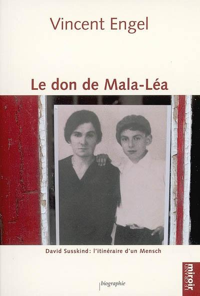 Le don de Mala-Léa : David Susskind, l'itinéraire d'un Mensch