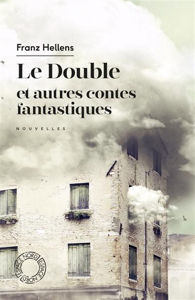 Le Double : et autres contes fantastiques