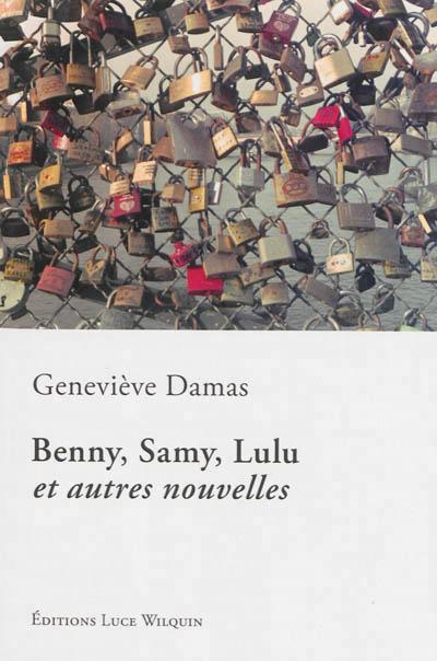Benny, Samy, Lulu : et autres nouvelles