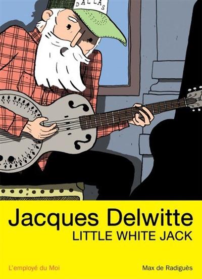 Jacques Delwitte, Little White Jack
