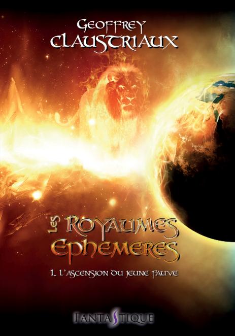 Les Royaumes Ephémères : L'Ascension du Jeune Fauve (tome 1)