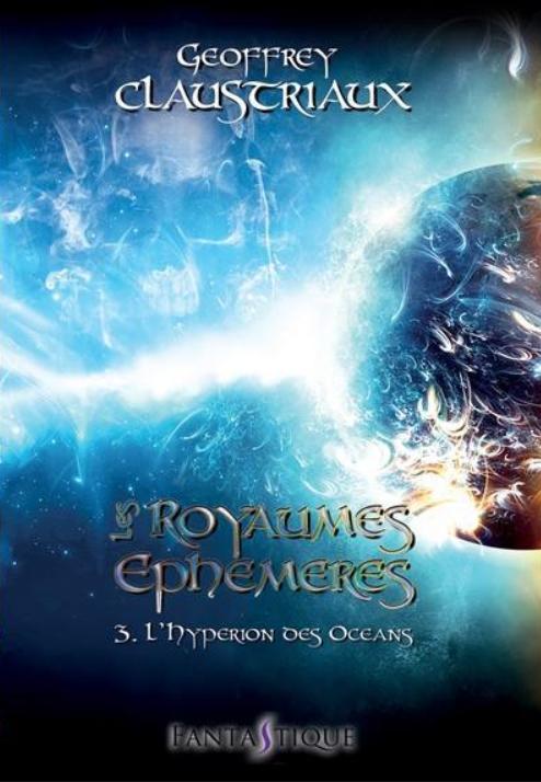 Les Royaumes Ephémères : L'hypérion des océans (tome 3)