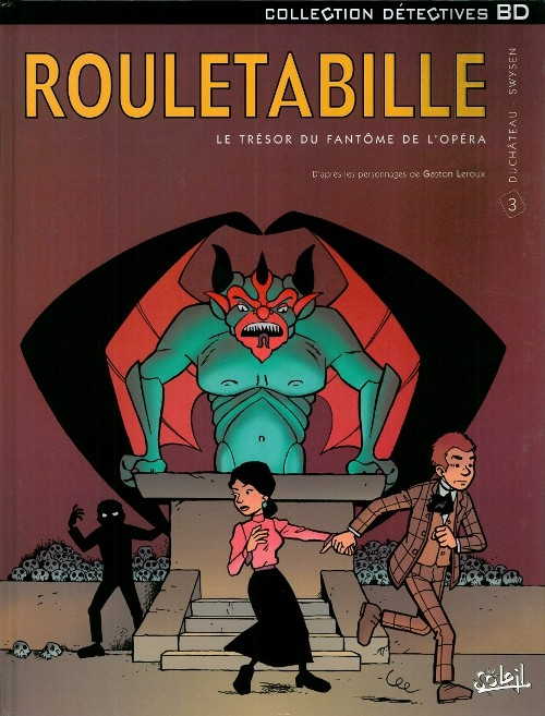 Rouletabille (tome 3) : Le trésor du fantôme de l´Opéra