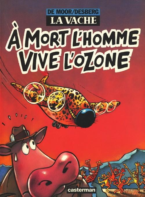 La Vache (tome 2) : À mort l'homme, vive l'ozone