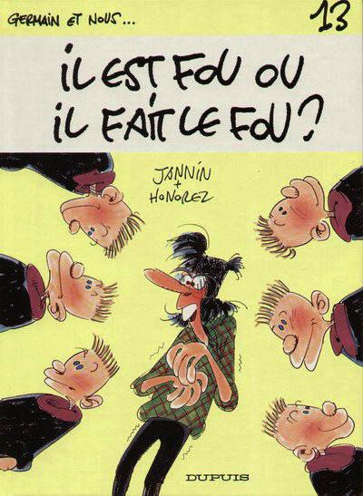 Germain et nous (tome 13) : Il est fou ou il fait le fou ?