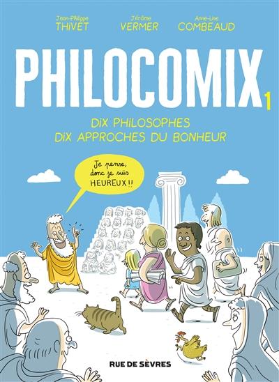 Philocomix : dix philosophes, dix approches du bonheur (tome 1)