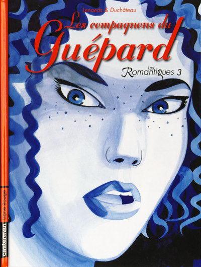 Les Romantiques (tome 3) : Les compagnons du guépard