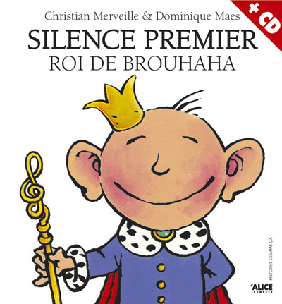 Silence Premier, roi de Brouhaha