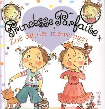 Princesse parfaite : Zoé dit des mensonges