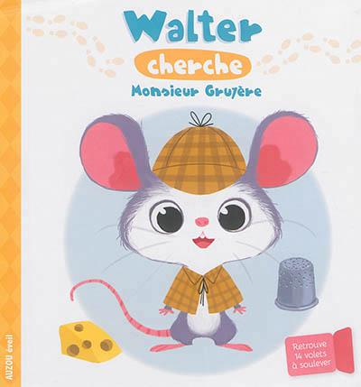 Walter cherche Monsieur Gruyère