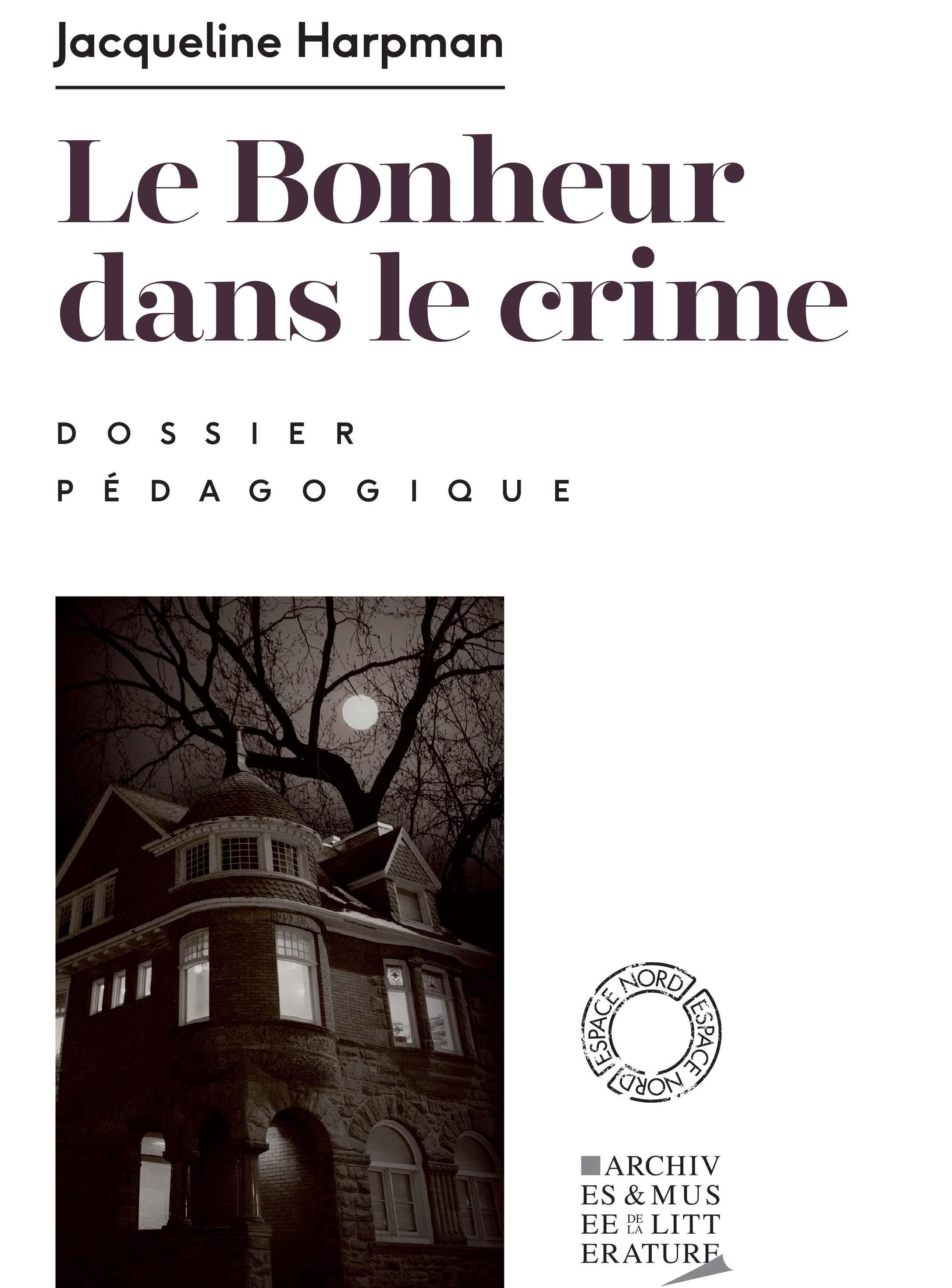 Dossier pédagogique : Le Bonheur dans le crime