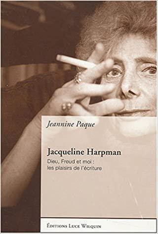 Jacqueline Harpmann. Dieu, Freud et moi : les plaisirs de l'écriture